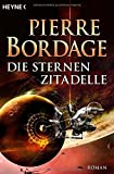 Die Sternenzitadelle: Roman - Pierre Bordage