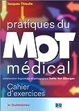 Pratique du mot médical - Cahier d'exercices