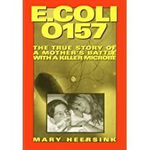 E.coli 0157: The True Story of a Mother's Battle with a Killer Microbe