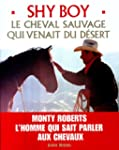 Shy Boy : Le cheval sauvage qui venai...