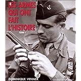 Les armes qui ont fait l'histoire - tome I
