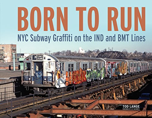 Born to Run: NYC Subway Graffiti on the Ind and Bmt Lines por Tod Lange