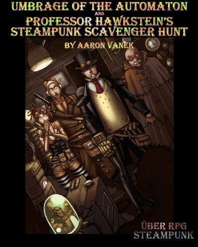 Umbrage of the Automaton and Professor Hawkstein's Steampunk Scavenger Hunt