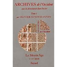 Archives de l'Occident. Tome 1 : Le Moyen Age (Ve-XVe siècle)