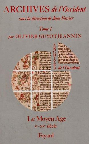 Archives de l'Occident. Tome 1 : Le Moyen Age (Ve-XVe sicle)