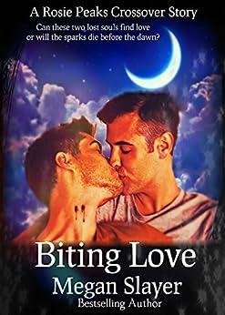 Biting Love: A Rosie Peaks Crossover Novella by [Slayer, Megan]