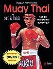 Muay Thai - La boxe thaïlandaise authentique
