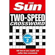 The Sun Two-Speed Crossword Collection 2: 160 two-in-one cryptic and coffee time crosswords (Crosswords Bind Up)
