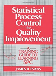 Statistical Process Control For Quality Improvement: A Training Guide To Learning SPC by James Evans (1991-04-08)