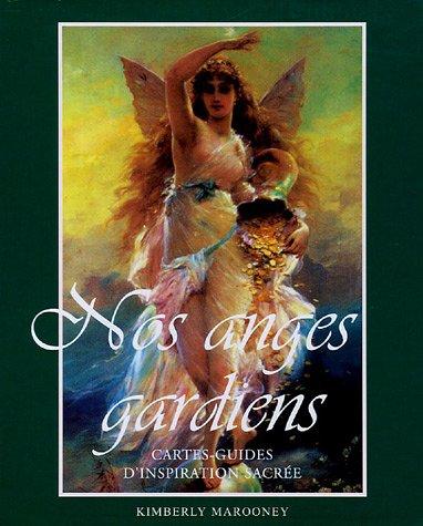 Nos anges gardiens : Cartes-guides d'inspiration sacrÿ©e