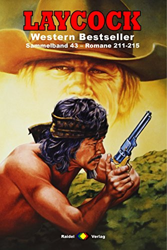 Laycock Western Sammelband 43: Romane 211-215 (5 Western-Romane)