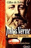 Jules Verne. Le rêveur incompris