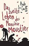 Das zweite Leben des Monsieur Moustier: Roman (insel taschenbuch) von Aude Le Corff