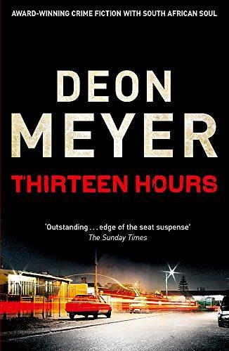 Thirteen Hours (Benny Griessel) by Deon Meyer (2011-05-01)