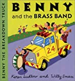 Benny And The Brass Band (Benny the Breakdown Truck)