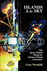[Islands in the Sky: The Space Station Theme in Science Fiction Literature [Second Edition]] (By: Gary Westfahl) [published: June, 2009]