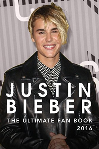 Justin Bieber: The Ultimate Justin Bieber 2016 Fan Book: Justin Bieber Book por Jenny Kellett epub