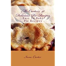 Ms Carter's 41 Delicious Pie Recipes (English Edition)