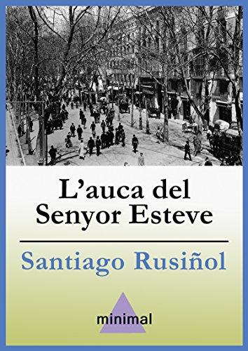 L'auca del Senyor Esteve (Imprescindibles de la literatura catalana) (Catalan Edition)