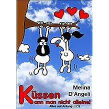 Alles auf Anfang ...: Küssen kann man nicht alleine (1)