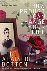 How Proust Can Change Your Life by Alain de Botton (2006-01-20)