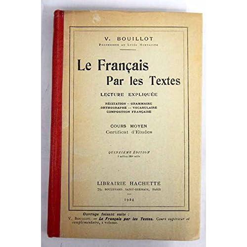 Le Français par les Textes - Lecture Expliquée : récitation, grammaire, orthographe, vocabulaire, composition française - Cours Moyen Certificat d'Etude
