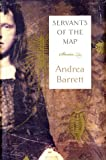 Front cover for the book Servants of the Map: Stories by Andrea Barrett