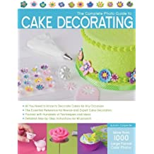The Complete Photo Guide to Cake Decorating by Carpenter, Autumn (2012) Paperback