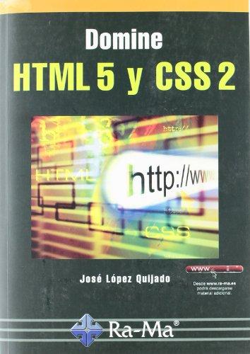 Domine HTML 5 y CSS 2 por José López Quijado