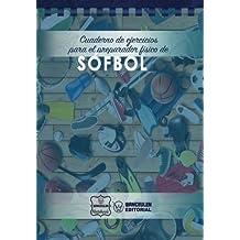 Cuaderno de Ejercicios para el Preparador Físico de Sófbol