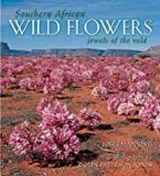 Southern African Wild Flowers: Jewels of the Veld