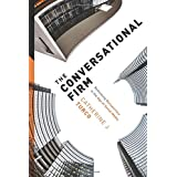 The Conversational Firm: Rethinking Bureaucracy in the Age of Social Media (Middle Range)