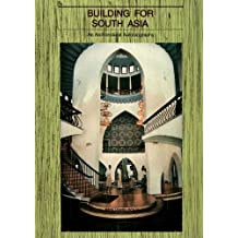 Building for South Asia: An Architectural Autobiography