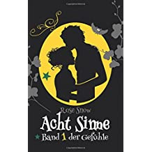 """Acht Sinne: Band 1 der Gefühle (""""Acht Sinne"""" Fantasy-Saga)"""