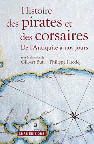 Histoire des pirates et des corsaires. De l'antiquiité à nos jours par Gilbert Buti