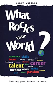 What Rocks Your World by [Mullins, Jenny]
