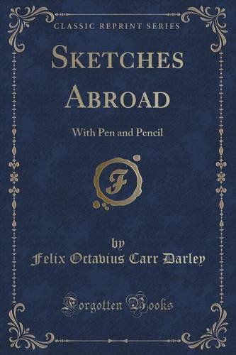 Sketches Abroad: With Pen and Pencil (Classic Reprint)