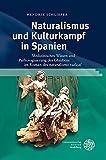 Image de Naturalismus und Kulturkampf in Spanien: Medizinisches Wissen und Pathologisierung des Gla