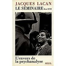 Lenvers De La Psychanalyse: Livre 17 (Le Champ freudien)