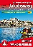 Jakobsweg - Caminho Português: Von Porto nach Santiago de Compostela. 11 Etappen plus Küstenvariante. Mit GPS-Tracks (Rother Wanderführer) - Cordula Rabe
