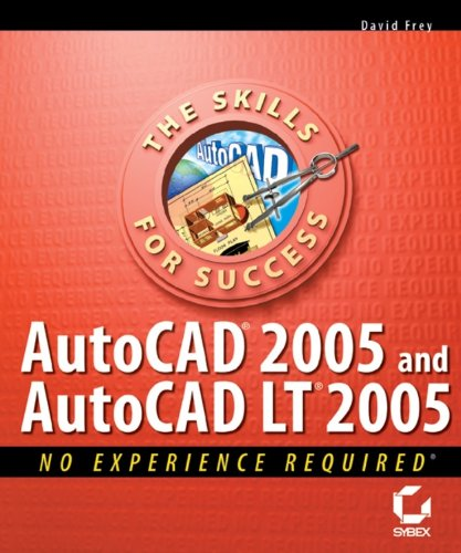 AutoCAD2005 and AutoCAD LT2005: No Experience Required (English Edition)