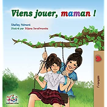 Viens jouer, maman !: Let's Play Mom - French edition