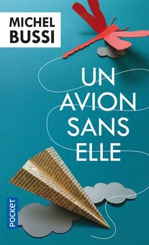 Un avion sans elle - Prix Maison de la Presse 2012 par Michel Bussi