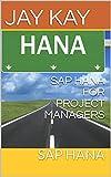 SAP HANA FOR PROJECT MANAGERS: SAP HANA