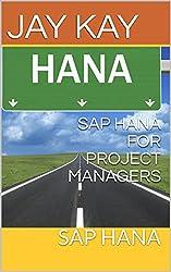 SAP HANA FOR PROJECT MANAGERS: SAP HANA (English Edition)