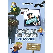 Schülerkalender 2017/2018 von LP mit Kev: Mit persönlichen Minecraft-Tipps von Kev
