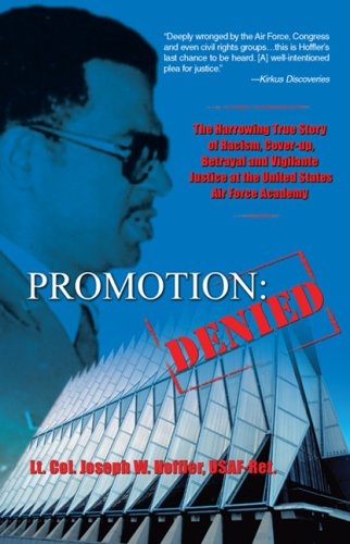 Promotion Denied: The Harrowing True Story of Racism, Betrayal, and Vigilante Justice at the United States Air Force Academy (English Edition) -