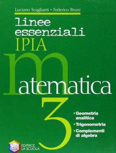 Linee essenziali IPIA. Matematica. Per le Scuole superiori. Con espansione online: 3