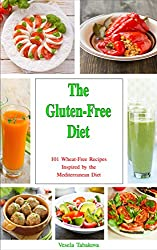 The Gluten-Free Diet Cookbook: 101 Delicious Wheat-Free Recipes Inspired by the Mediterranean Diet (Gluten-free, Gluten-free Cooking)