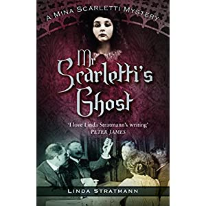 Mr Scarletti's Ghost: A Mina Scarletti Mystery (Mina Scarletti Mysteries)